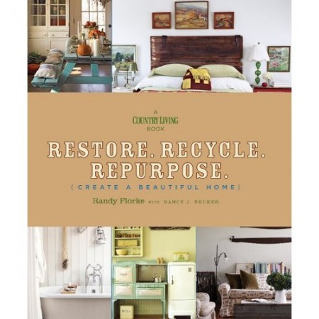 Restore. Recycle. Repurpose. {Create a Beautiful Home}